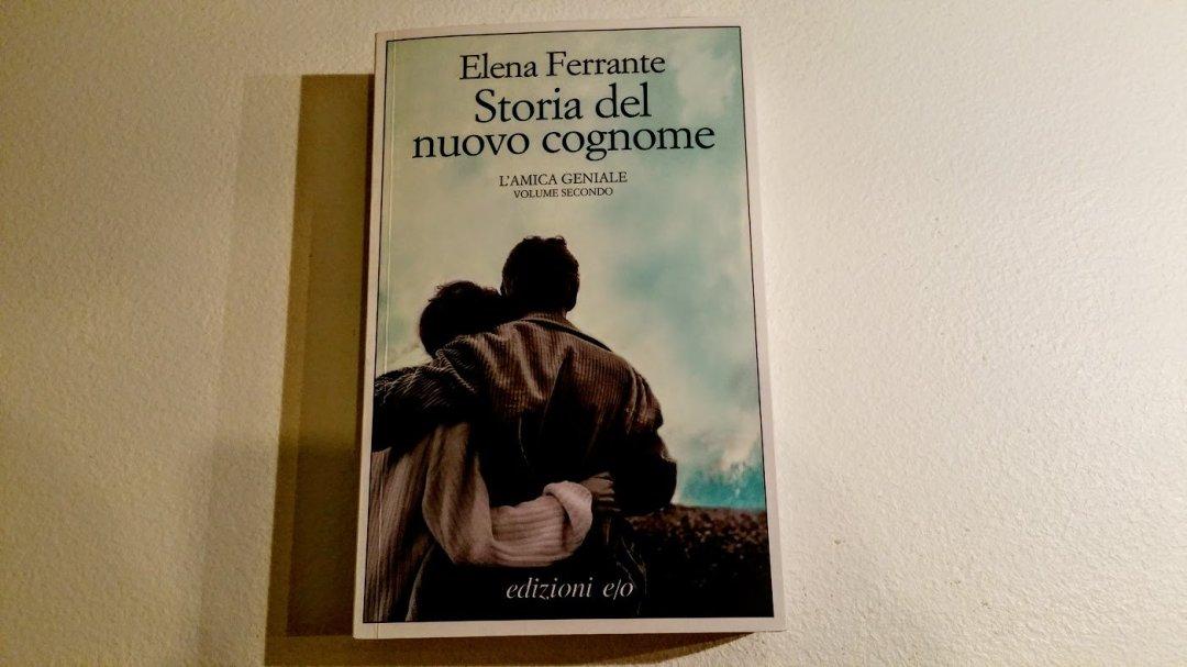 Elena Ferrante: Storia del nuovo cognome, volume secondo