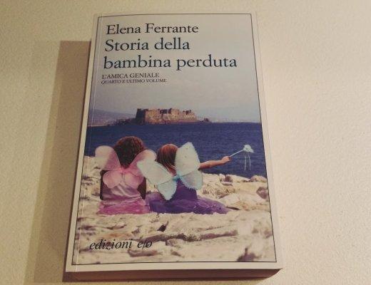 Elena Ferrante: Storia della bambina perduta, quarta e ultima parte