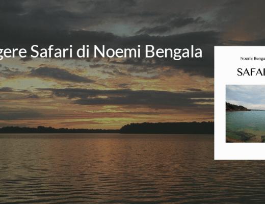 Recensione: Safari di Noemi Bengala (Una donna al contrario)