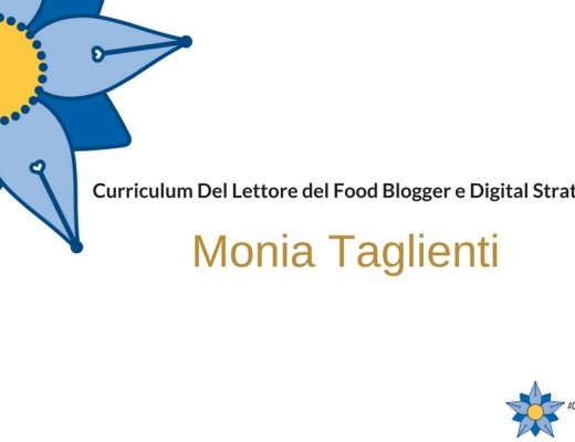 Curriculum del lettore di Monia Taglienti: Food blogger e Digital Strategist