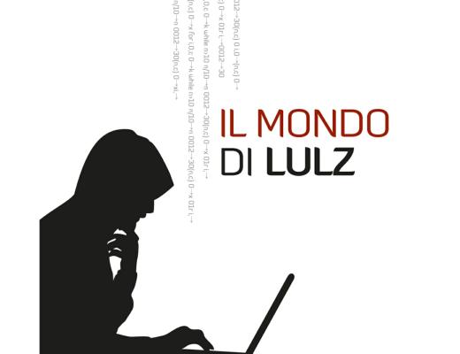 Il mondo di Lulz di Antonio Fanelli