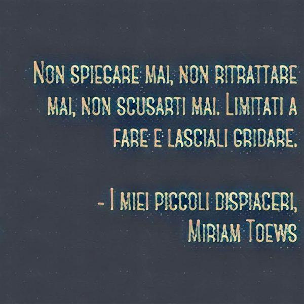 I miei piccoli dispiaceri, Miriam Toews - citazione
