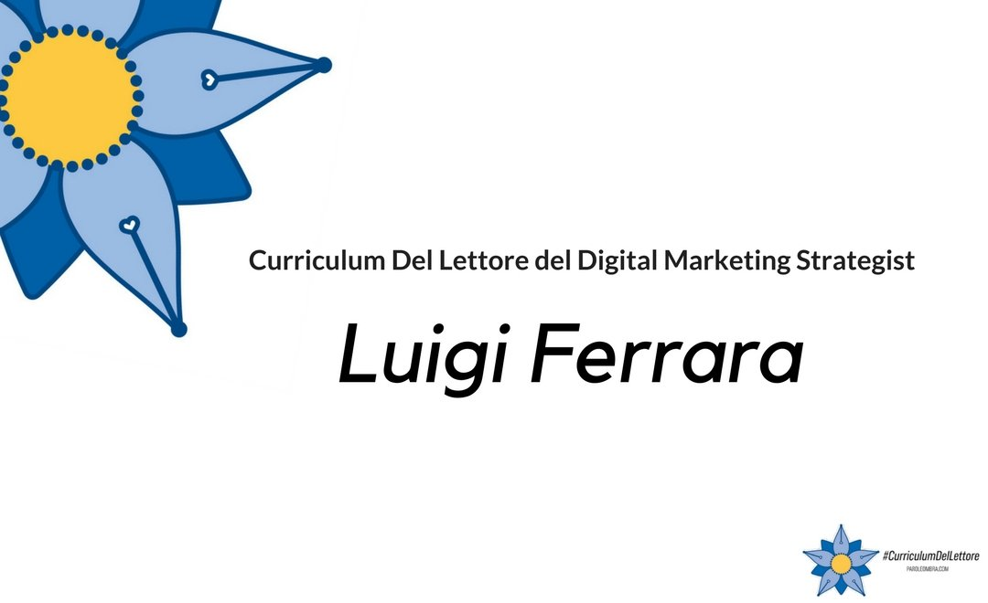 curriculum-del-lettore-di-luigi-ferrara-digital-marketing-strategist