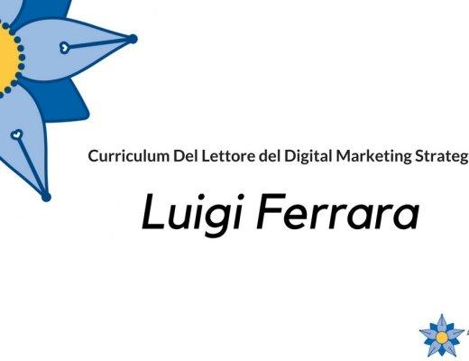 curriculum-del-lettore-di-luigi-ferrara-digital-marketing-strategist
