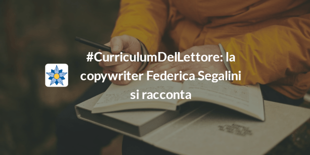 #CurriculumDelLettore: la copywriter Federica Segalini si racconta