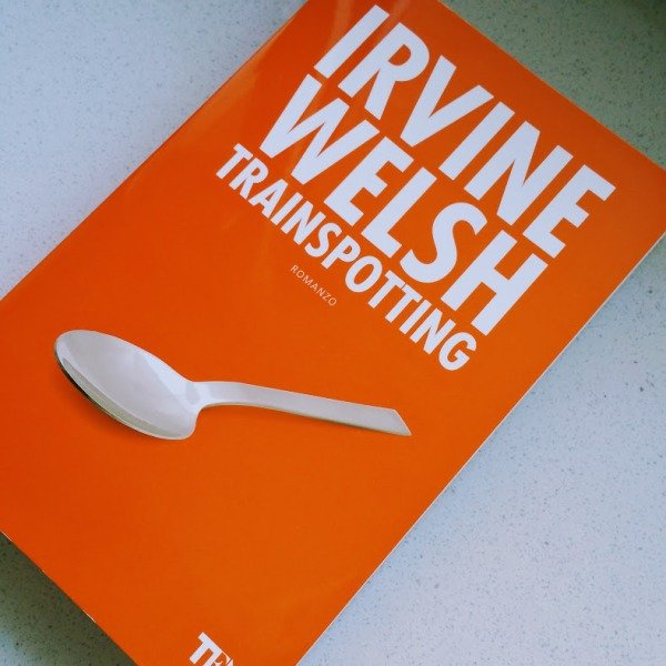Trainspotting di Irvine Welsh