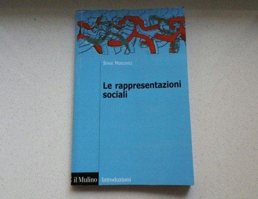 Le rappresentazioni sociali di Serge Moscovici: pagine di psicologia sociale