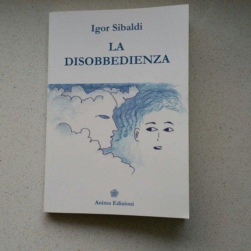 La disobbedienza di Igor Sibaldi edito Anima Edizioni