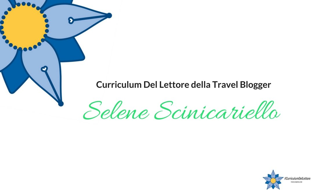 Curriculum Del Lettore di Selene Scinicariello: libri e letture di una Travel Blogger