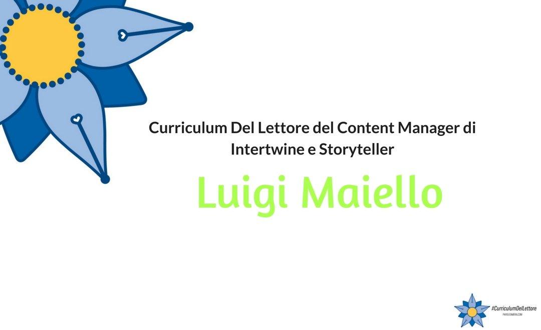 Curriculum Lettore di Luigi Maiello: cosa e come legge uno storyteller?
