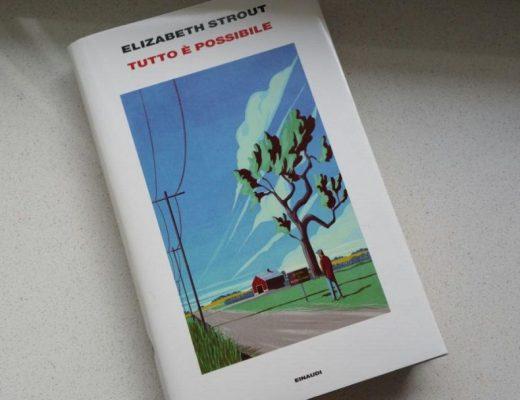 Tutto è possibile di Elizabeth Strout: storie registrate e momenti di grazia