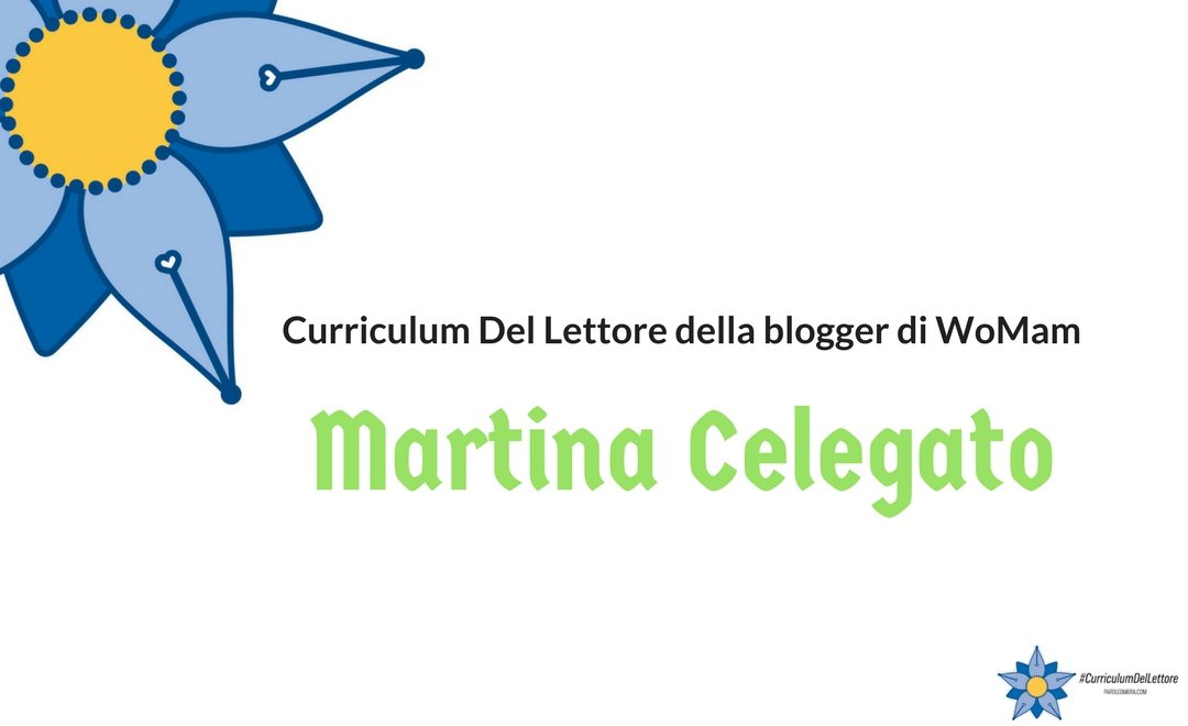 Curriculum Del Lettore di Martina Celegato: mamma e blogger Green