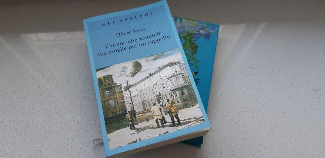 L'uomo che scambiò sua moglie per un cappello: i racconti clinici di Oliver Sacks