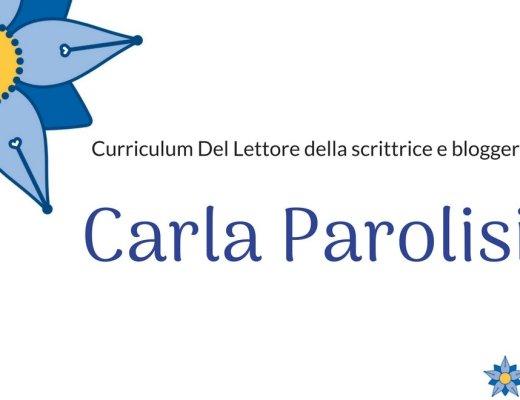 Curriculum Del Lettore di Carla Parolisi: scrittrice e blogger