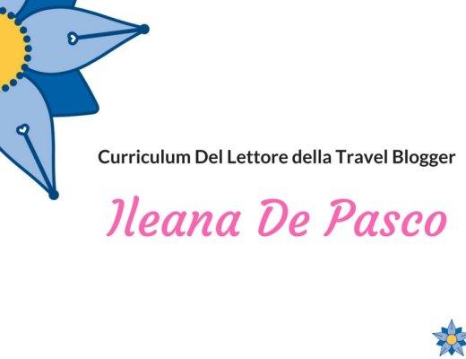 Curriculum Del Lettore Ileana De Pasco: tra i libri e le letture della Travel Blogger di Innamorati in viaggio