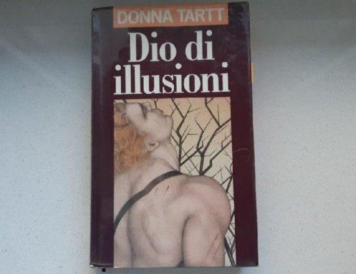 Dio di illusioni di Donna Tartt: il fascino delle apparenze e sostanza di lettura