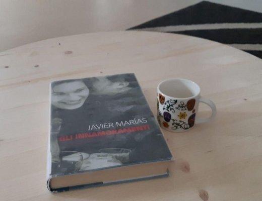 Gli innamoramenti di Javier Marías, secondo la logica del romanzo