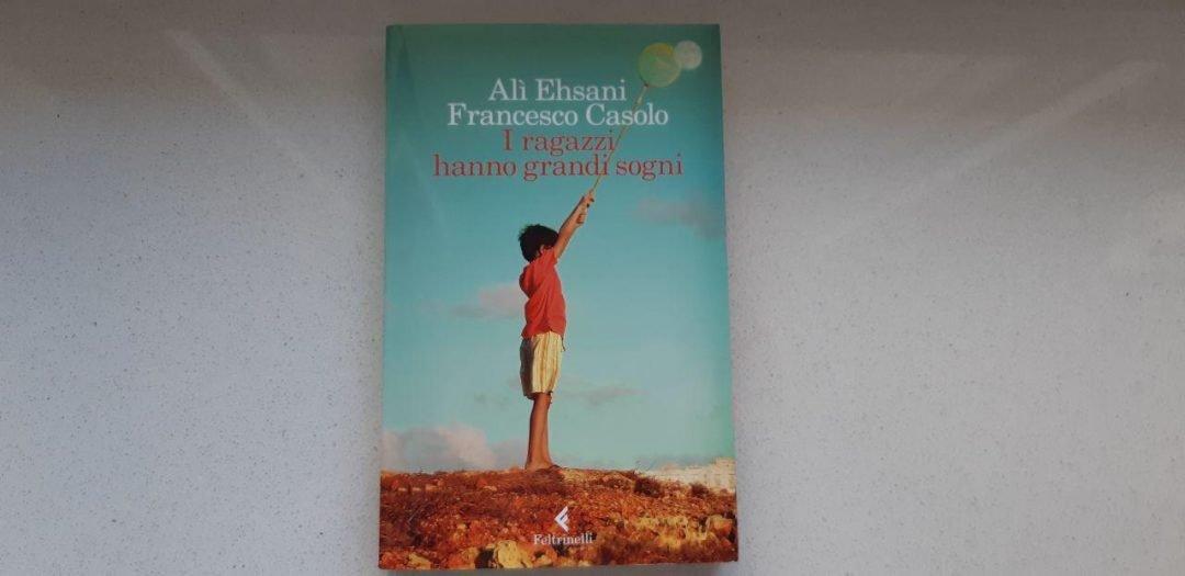 I ragazzi hanno grandi sogni di Alì Ehsani e Francesco Casolo
