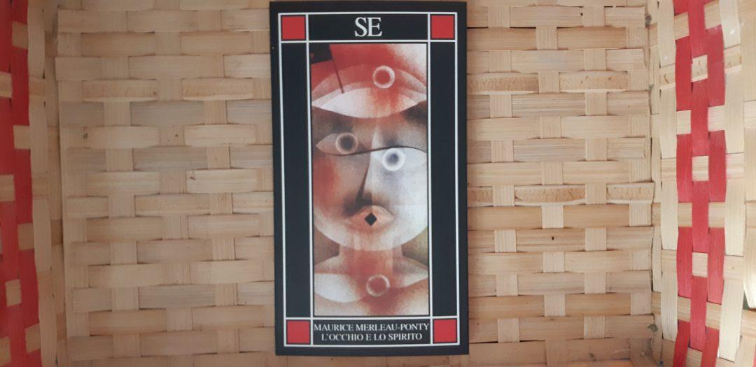 L'occhio e lo spirito di Maurice Merleau-Ponty: un saggio che ispira molteplici percezioni