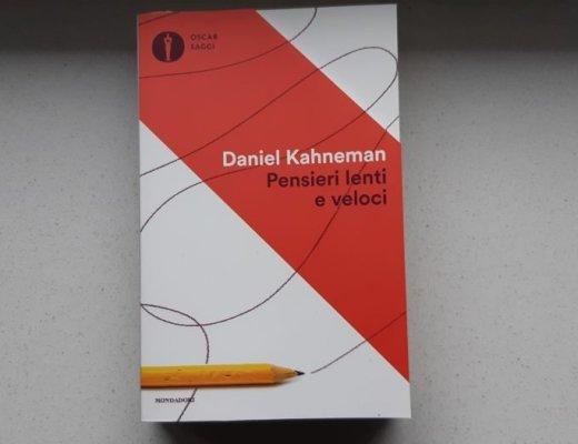 Pensieri lenti e veloci di Daniel Kahneman: una bozza di sintesi