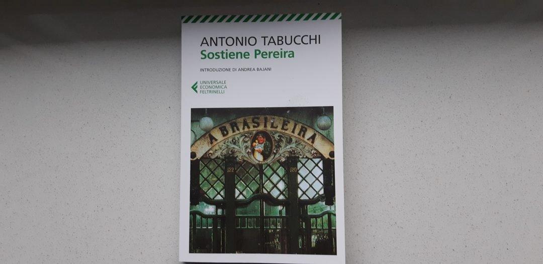Sostiene Pereira di Antonio Tabucchi: voce italo-portoghese sulla libertà