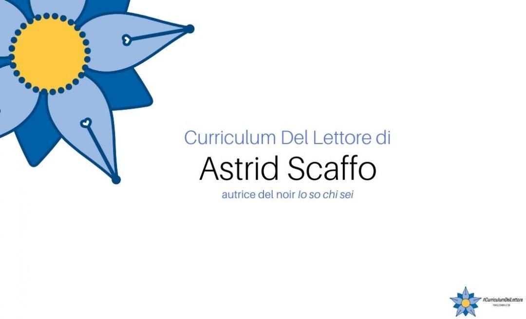 Curriculum del lettore di Astrid Scaffo, autrice di Io so chi sei