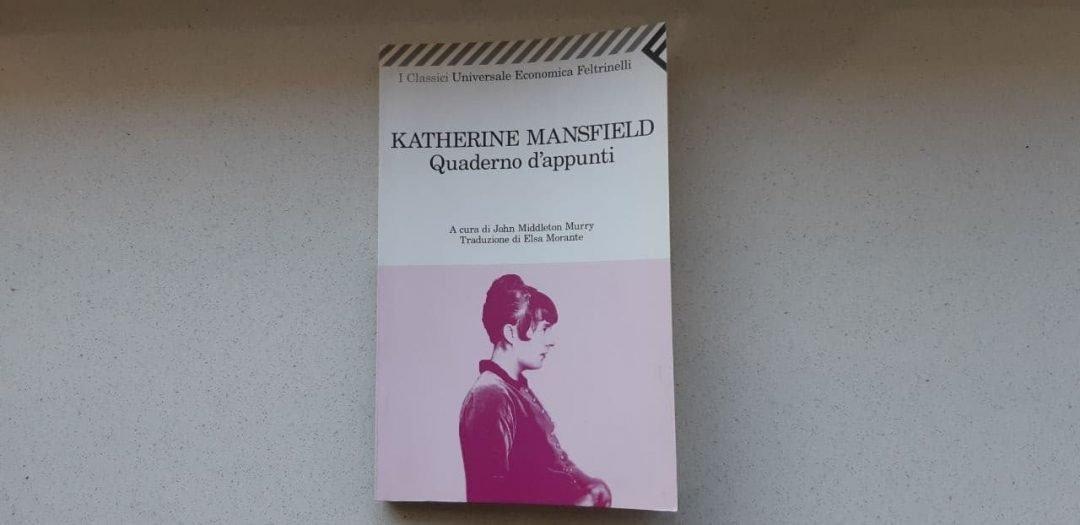Quaderno d'appunti di Katherine Mansfield: critiche e ragionamenti d'autrice