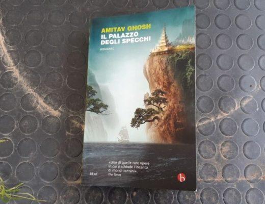 Il palazzo degli specchi di Amitav Ghosh: romanzo di transizione magnifico e suggestivo