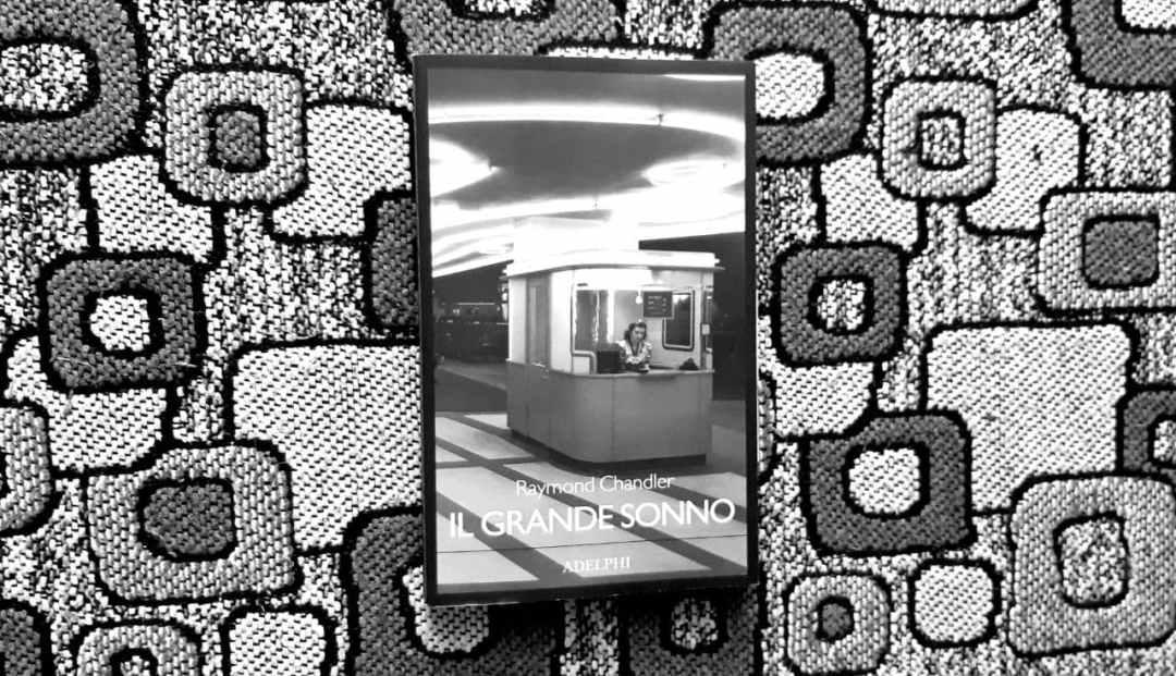 Il grande sonno di Raymond Chandler: un classico noir