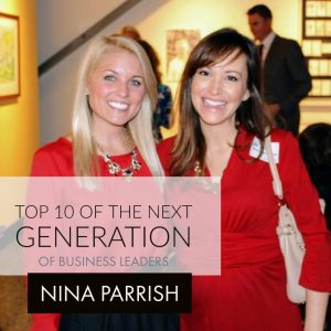 "Nina Parrish – one of the ""Top 10 of the Next Gen"" business leaders in Fredericksburg"
