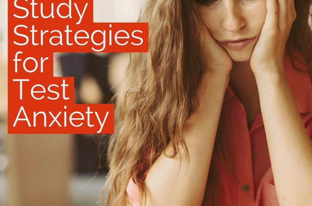 5 Study Strategies for Students with Test Anxiety