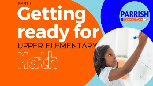 getting ready for upper elementary math