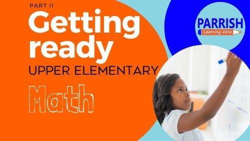 Getting Ready for Upper Elementary Math II