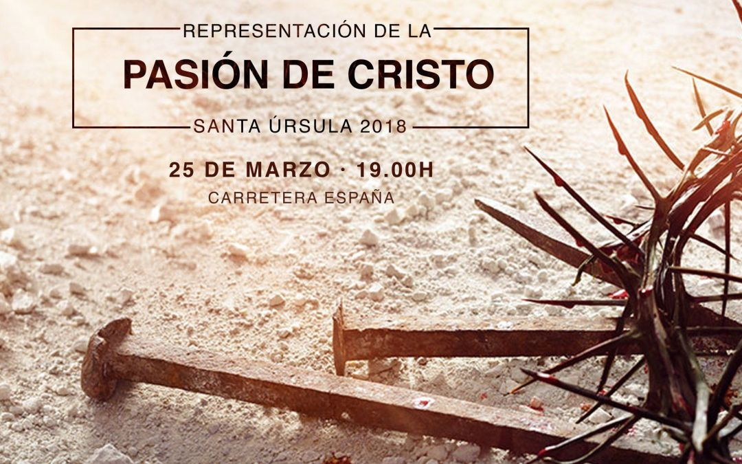 Representación de La Pasión de Cristo – Santa Úrsula 2018
