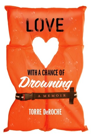 Travel books Torre deRoche Love with a chance of drowning