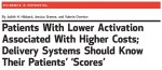 Longitudinal study: engaged (activated) patients do better and cost *less.*