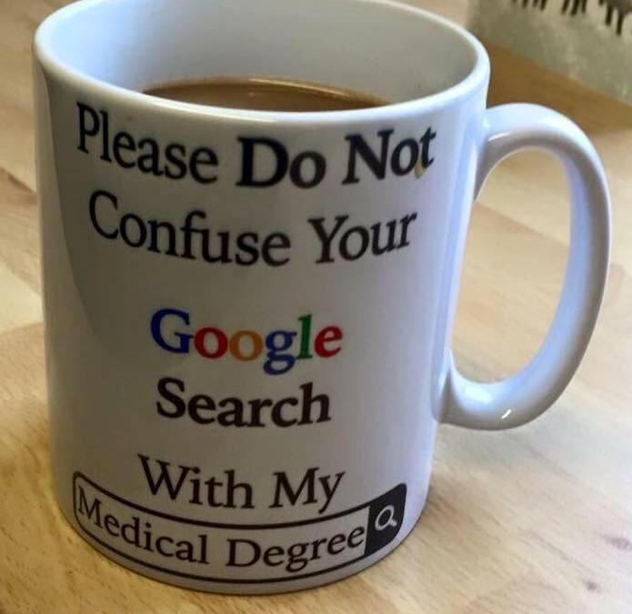 "The truth about that ""your Googling and my medical degree"" mug"