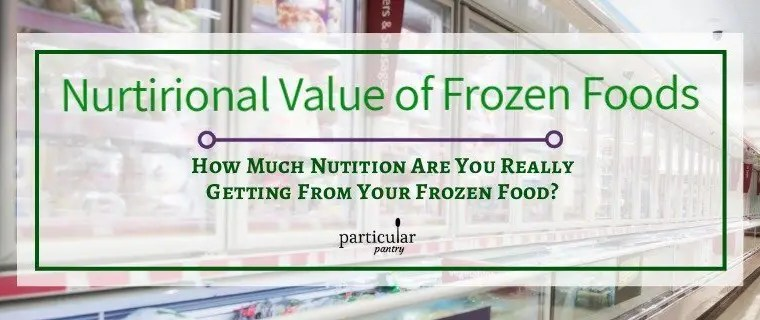 Nutritional Value of Frozen Foods