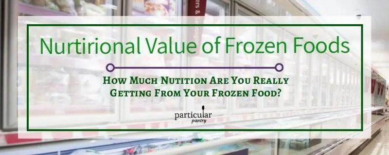 Nutritional value of frozen foods