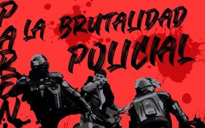 Que pare la brutalidad policial. ¡Unamos todas las fuerzas en defensa de la vida!