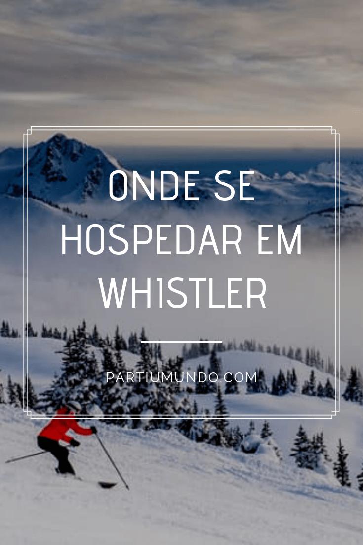 onde se hospedar em whistler