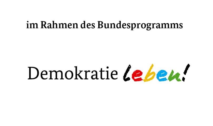 """im Rahmen des Bundesprogramm """"Demokratie leben!"""""""