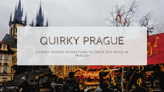 """quirky tourist attractions in Prague"""