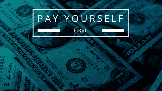 """pay yourself first"""