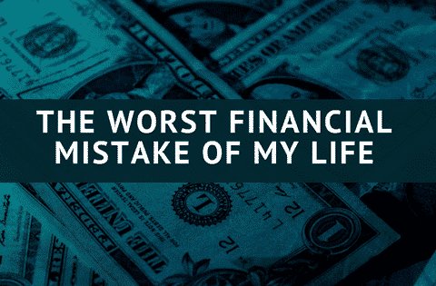 """the worst financial mistake"""