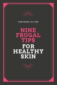 """frugal tips for healthy skin"""