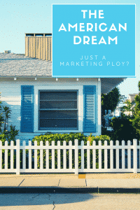 """american dream marketing ploy"""