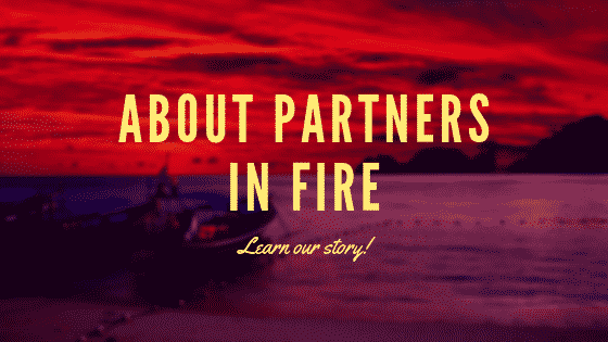 About Partners in Fire
