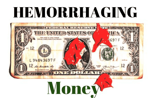 hemorrhaging money