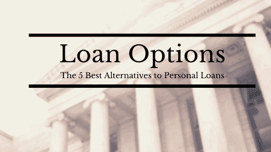 """the best alternatives to personal loans"""